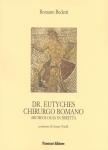 Dr Eutyches chirurgo romano